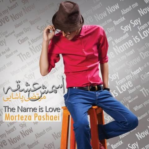 متن آلبوم مرتضی پاشایی به نام اسمش عشقه