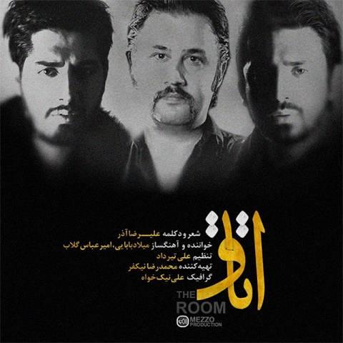 دانلود آهنگ جدید علیرضا آذر، امیر عباس گلاب و میلاد بابایی به نام اتاق