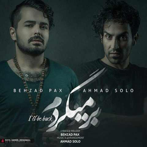 دانلود آهنگ جدید برمیگردم با صدای بهزاد پکس و احمد سلو